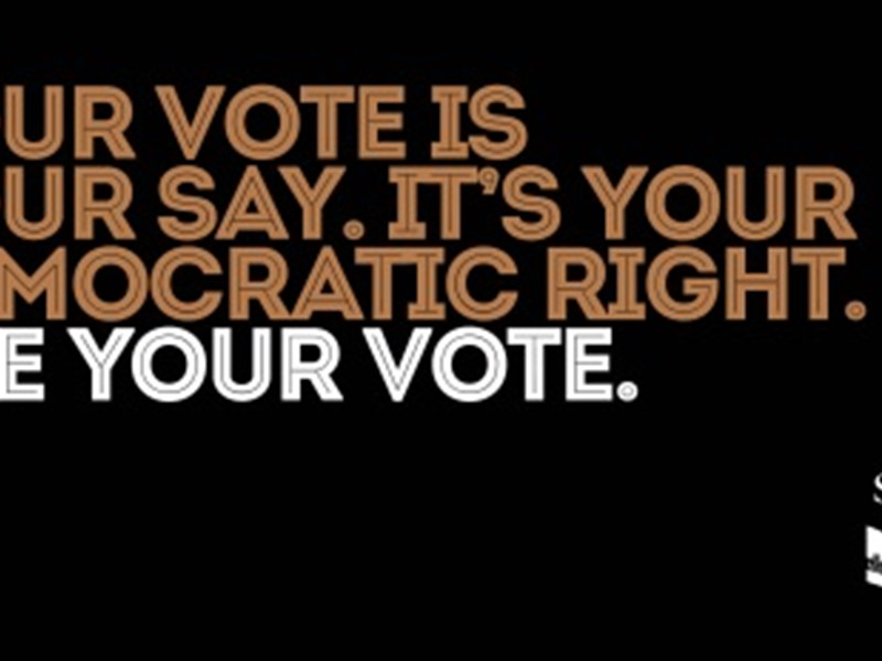 Your vote is your say. It's your democratic right. Use your vote